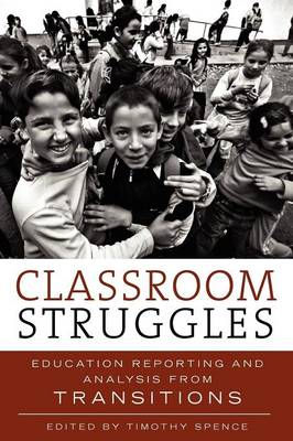 Classroom Struggles: Education Reporting and Analysis from Transitions (Paperback)