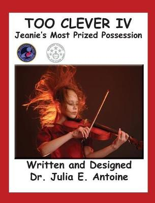 Too Clever IV - Jeanie's Most Prized Possession (Hardback)