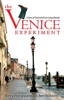 The Venice Experiment: A Year of Trial and Error Living Abroad (Paperback)