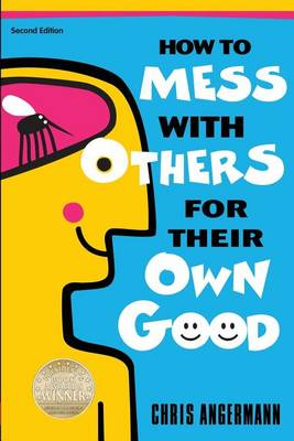 How To Mess With Others For Their Own Good (Paperback)