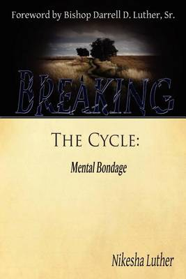 Breaking the Cycle: Mental Bondage (Paperback)