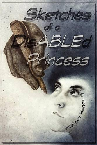 Sketches of a Disabled Princess (Paperback)