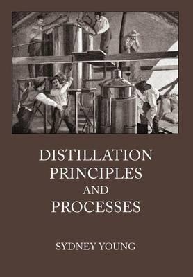 Distillation Principles and Processes (Hardback)