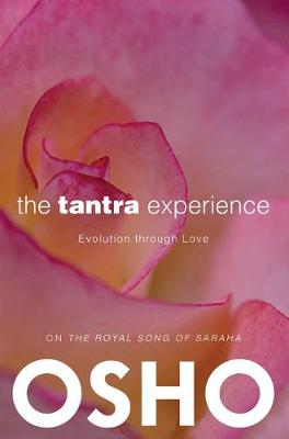 The Tantra Experience: Evolution through Love (Paperback)