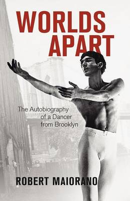 Worlds Apart: The Autobiography of a Dancer from Brooklyn (Paperback)