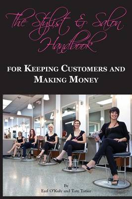 The Stylist & Salon Handbook for Keeping Customers & Making Money (Paperback)