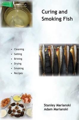 Curing and Smoking Fish (Paperback)