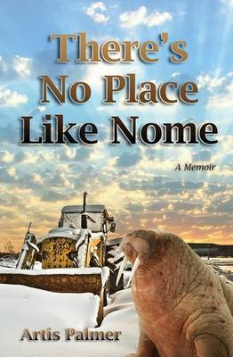 There's No Place Like Nome (Paperback)