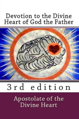 Devotion to the Divine Heart of God the Father (Paperback)