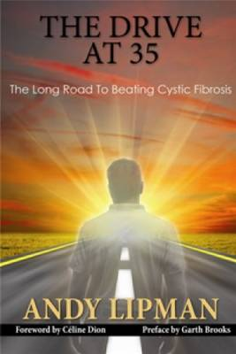 The Drive At 35: The Long Road to Beating Cystic Fibrosis (Paperback)