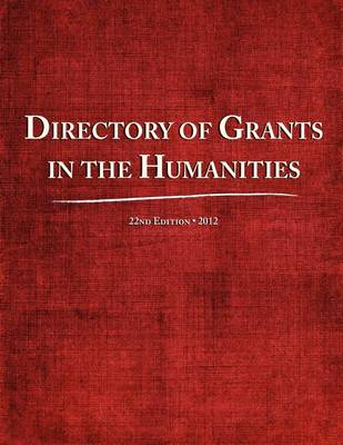 Directory of Grants in the Humanities 2012 (Paperback)