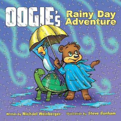 Oogie the Bear's Rainy Day Adventure - Oogie the Bear Books 001 (Paperback)