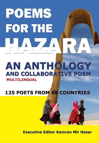 Poems for the Hazara: A Multilingual Poetry Anthology and Collaborative Poem by 125 Poets from 68 Countries (Hardback)