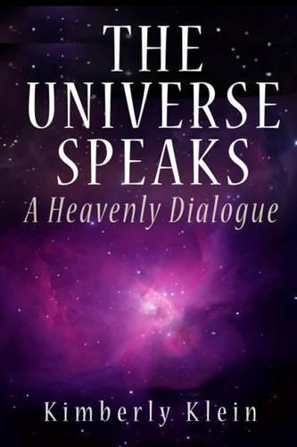 The Universe Speaks: A Heavenly Dialogue (Hardback)