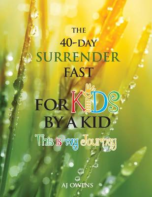 The 40-Day Surrender Fast for Kids (Paperback)
