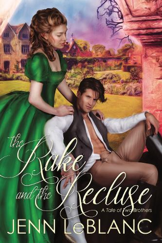 The Rake and the Recluse: A Tale of Two Brothers - Lords of Time 1 (Paperback)