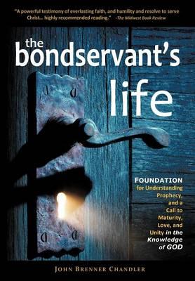 The Bondservant's Life: Foundation for Understanding Biblical Prophecy (Paperback)