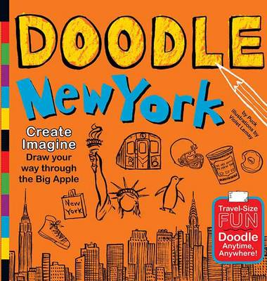 Doodle New York: Create. Imagine. Draw Your Way Through the Big Apple (Paperback)