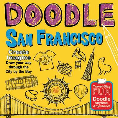 Doodle San Francisco: Create. Imagine. Draw Your Way Through the City by the Bay (Paperback)