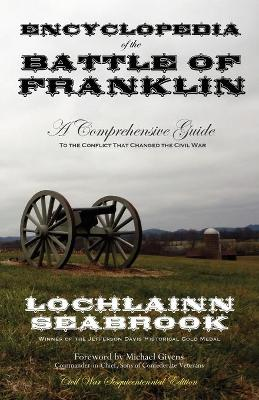 Encyclopedia of the Battle of Franklin: A Comprehensive Guide to the Conflict That Changed the Civil War (Paperback)
