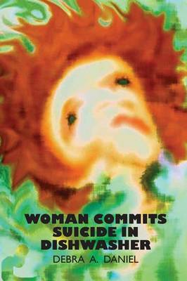 Woman Commits Suicide in Dishwasher (Paperback)