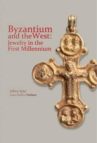 Byzantium and the West: Jewelry in the First Millennium (Paperback)