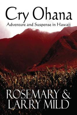 Cry Ohana, Adventure and Suspense in Hawaii (Paperback)