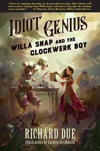 IDIOT GENIUS Willa Snap and the Clockwerk Boy (Paperback)