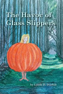 The Havoc of Glass Slippers (Paperback)