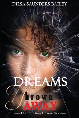 Dreams Thrown Away - Sperling Chronicles 1 (Paperback)