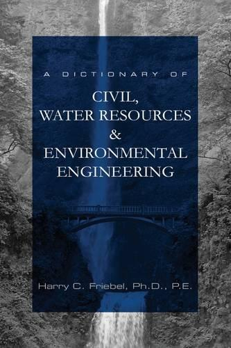 A Dictionary of Civil, Water Resources & Environmental Engineering (Hardback)