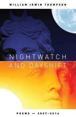 Nightwatch and Dayshift: Poems - Poems 2007-2014 (Paperback)