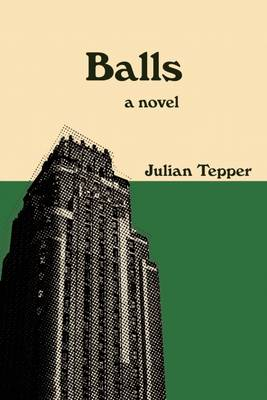 Balls: A Novel (Hardback)