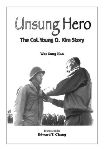 Unsung Hero: The Col. Young O. Kim Story (Paperback)