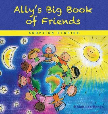 Ally's Big Book of Friends: Adoption Stories (Hardback)