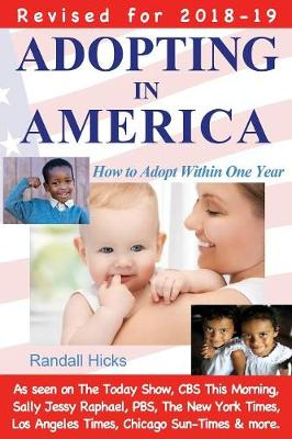 Adopting in America: How to Adopt Within One Year (2018-19 edition) (Paperback)