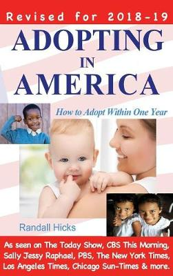 Adopting in America: How to Adopt Within One Year (Hardback)
