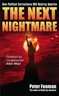 The Next Nightmare: How Political Correctness Will Destroy America (Paperback)