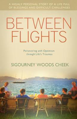 Between Flights: Persevering with Optimism Through Life's Traumas (Paperback)