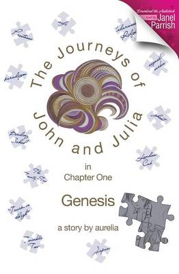 The Journeys of John and Julia in Chapter One: Genesis (Paperback)