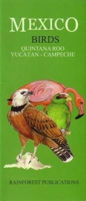 Mexico: Birds - Quintana Roo, Yucatan, Campeche (Paperback)