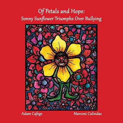 Of Petals and Hope: Sunny Sunflower Triumphs Over Bullying (Paperback)