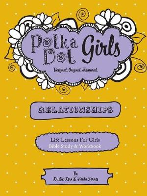 Polka Dot Girls Relationships Bible Study and Workbook (Paperback)