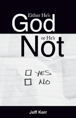 Either He's God or He's Not (Paperback)