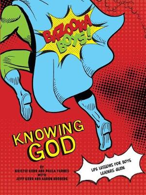 Bazooka Boy's, Knowing God, Leader's Guide (Paperback)