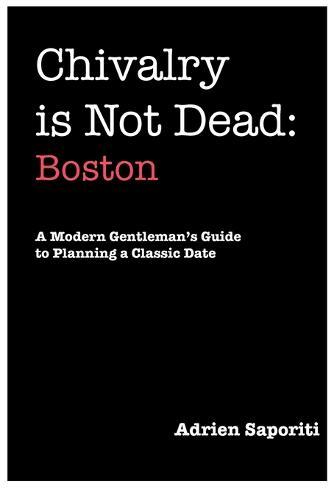 Chivalry is Not Dead: Boston (Paperback)