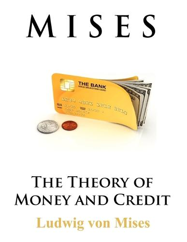 The Theory of Money and Credit (Paperback)
