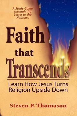 Faith That Transcends: A Study Guide to Hebrews (Paperback)