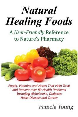 Natural Healing Foods (Paperback)