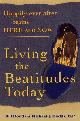 Happily Ever After Begins Here and Now: Living the Beatitudes Today (Paperback)